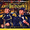 The Adventures of Old Ironsides: A Radio Dramatization Radio/TV Program by Jerry Robbins Narrated by Jerry Robbins,  The Colonial Radio Players
