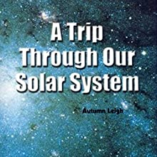A Trip Through Our Solar System: Rosen Real Readers Audiobook by Autumn Leigh Narrated by Emilio Delgado
