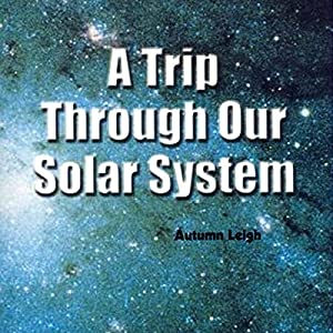 A Trip Through Our Solar System Audiobook