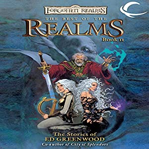 The Best of the Realms, Book II: The Stories of Ed Greenwood Audiobook