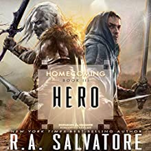 Hero: Legend of Drizzt: Homecoming, Book III Audiobook by R. A. Salvatore Narrated by To Be Announced
