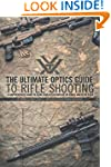 The Ultimate Optics Guide to Rifle Sh...