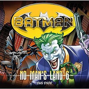 Das Ende (Batman: No Man's Land 6) Hörspiel