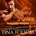 Luther's Return: Scanguards Vampires Book 10 (       UNABRIDGED) by Tina Folsom Narrated by Eric Dove