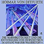 Die Warmblütigkeit und die Entstehung von Bewusstsein (Im Anfang war der Wasserstoff 4) | Hoimar von Ditfurth