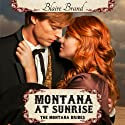Montana at Sunrise: The Montana Brides, Book 1 (       UNABRIDGED) by Blaire Brand Narrated by Jodi Bowersox
