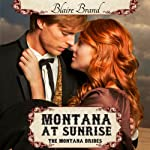 Montana at Sunrise: The Montana Brides, Book 1 | Blaire Brand