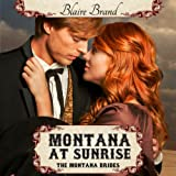 Montana at Sunrise: The Montana Brides, Book 1