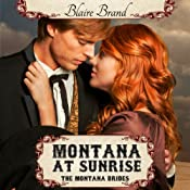 Montana at Sunrise: The Montana Brides, Book 1 | [Blaire Brand]