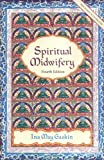 img - for Spiritual Midwifery by Gaskin, Ina May 4th (fourth) edition [Paperback(2002)] book / textbook / text book