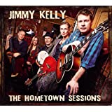"""The Hometown Sessions (inkl. DVD)von """"Jimmy Kelly"""""""