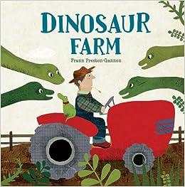 Dinosaur Farm: Frann Preston-Gannon: 9781454911326: Amazon.com: Books