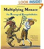 Multiplying Menace: The Revenge of Rumpelstiltskin (A Math Adventure)