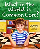 What in the World is Common Core?