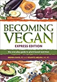 img - for Becoming Vegan, Express Edition: The Everyday Guide to Plant-based Nutrition book / textbook / text book