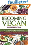 Becoming Vegan: The Everyday Guide to...
