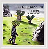The Form of the Good by Deluge Grander (2012-10-11)