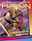 Drawing Cutting Edge Fusion: American Comics with a Manga Influence (0823001601) by Hart, Christopher