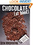 Chocolate At Home: How to Make Your O...
