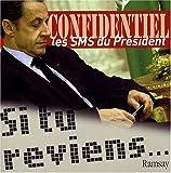 echange, troc Guy Birenbaum, Guillaume de La Croix - Si tu reviens... Confidentiel : les SMS du Président