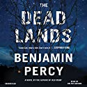 The Dead Lands: A Novel (       UNABRIDGED) by Benjamin Percy Narrated by Holter Graham