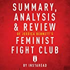 Summary, Analysis & Review of Jessica Bennett's Feminist Fight Club by Instaread Hörbuch von  Instaread Gesprochen von: Susan Murphy