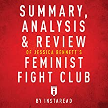 Summary, Analysis & Review of Jessica Bennett's Feminist Fight Club by Instaread | Livre audio Auteur(s) :  Instaread Narrateur(s) : Susan Murphy