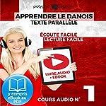 Apprendre le danois - Texte parallèle - Écoute facile - Lecture facile: Lire et écouter des Livres en danois - Cours Audio, Volume 1 |  Polyglot Planet