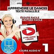 Apprendre le danois - Texte parallèle - Écoute facile - Lecture facile: Lire et écouter des Livres en danois - Cours Audio, Volume 1 [Learn Danish] |  Polyglot Planet