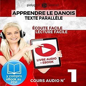 Apprendre le danois - Texte parallèle - Écoute facile - Lecture facile: Lire et écouter des Livres en danois - Cours Audio, Volume 1   Livre audio