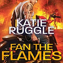 Fan the Flames: Search and Rescue, Book 2 Audiobook by Katie Ruggle Narrated by Rachel Dulude