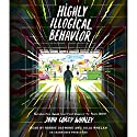 Highly Illogical Behavior Audiobook by John Corey Whaley Narrated by Robbie Daymond, Julia Whelan