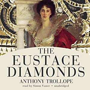 The Eustace Diamonds: The Palliser Novels, Book 3 | [Anthony Trollope]