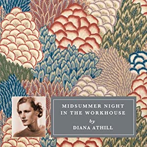 Midsummer Night in the Workhouse: Selected Stories by Diana Athill | [Diana Athill]