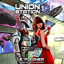 Date Night on Union Station: EarthCent Ambassador Series, Book 1 Audiobook by E.M. Foner Narrated by Hollie Jackson