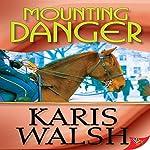 Mounting Danger | Karis Walsh
