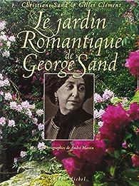 Le jardin romantique de George Sand - Christiane Sand - Babelio