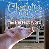 Charlotte's Web: The Perfect Word (0060882743) by Hapka, Catherine