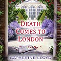 Death Comes to London Audiobook by Catherine Lloyd Narrated by Susannah Tyrrell