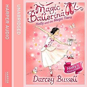 Magic Ballerina (15) - Holly and the Magic Tiara Audiobook