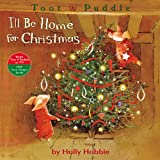 I'll Be Home for Christmas (Toot & Puddle) (0316033839) by Hobbie, Holly