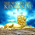 The Way to the Kingdom | Joseph Benner