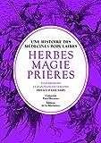 Herbes, magie et prières : Une histoire des médecines populaires