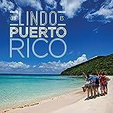 Que Lindo Es Puerto Rico