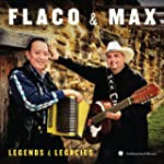 Flaco & Max:Legends & Legacies