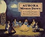 img - for Aurora Means Dawn book / textbook / text book