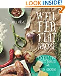 Well Fed, Flat Broke: Recipes for Mod...