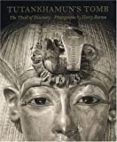Tutankhamun's Tomb: The Thrill of Discovery: Photographs by Harry Burton (Metropolitan Museum of Art)