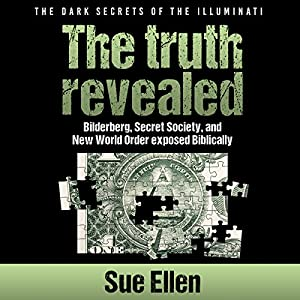 The Dark Secrets of the Illuminati, the Truth Revealed Hörbuch