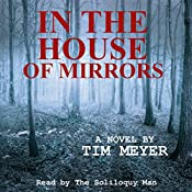 In the House of Mirrors | [Tim Meyer]